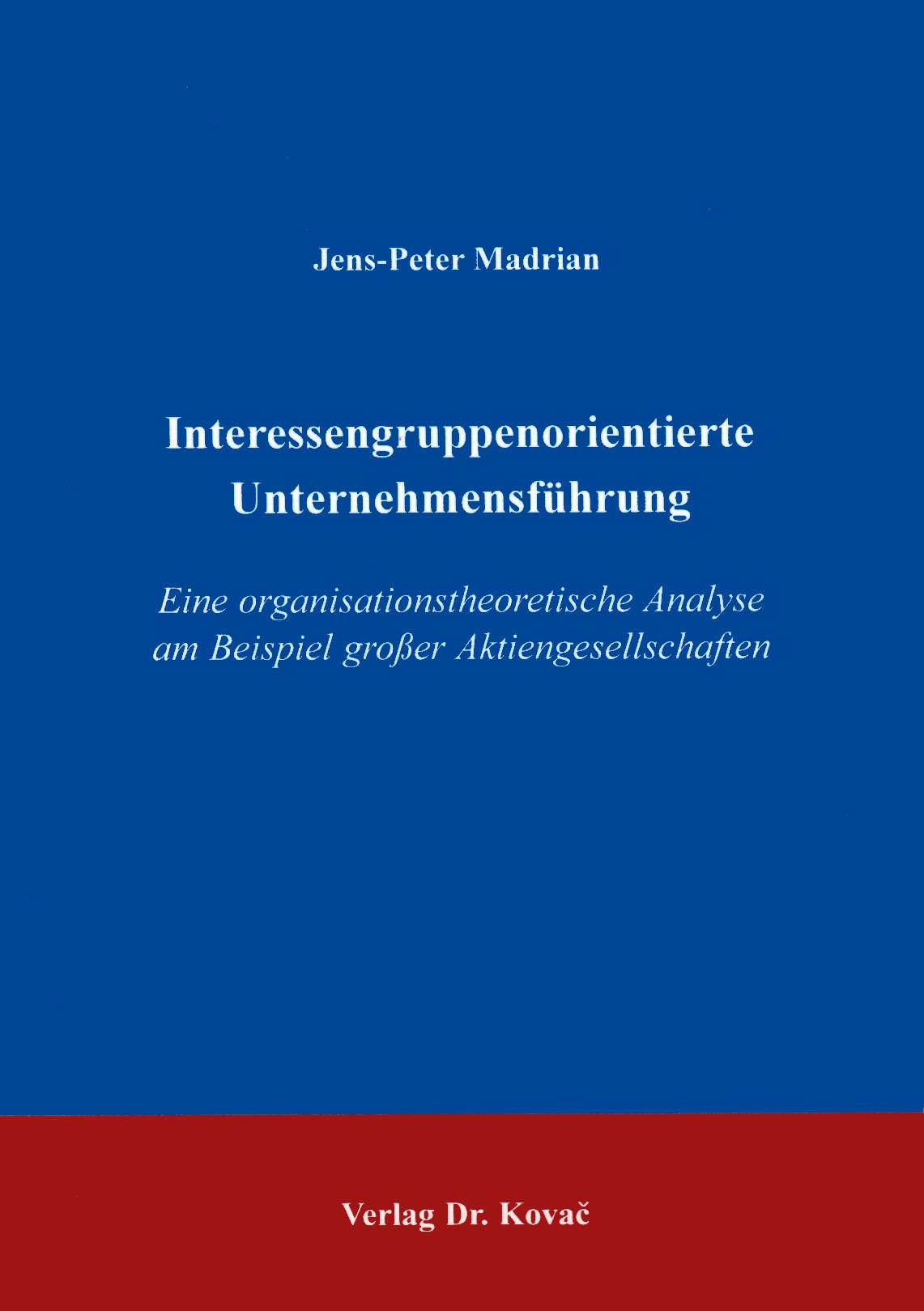 Cover: Interessengruppenorientierte Unternehmensführung