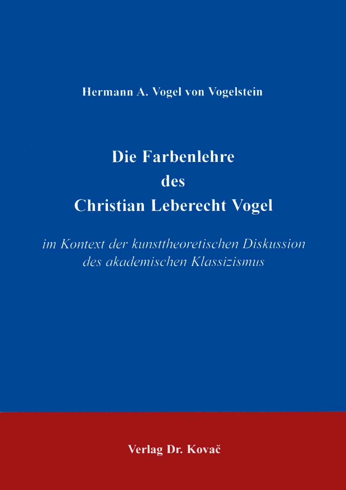 Cover: Die Farbenlehre des Christian Leberecht Vogel