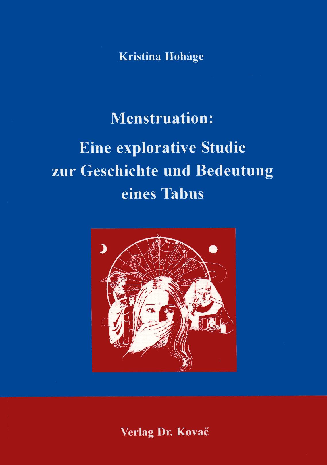 Cover: Menstruation: Eine explorative Studie zur Geschichte und Bedeutung eines Tabus