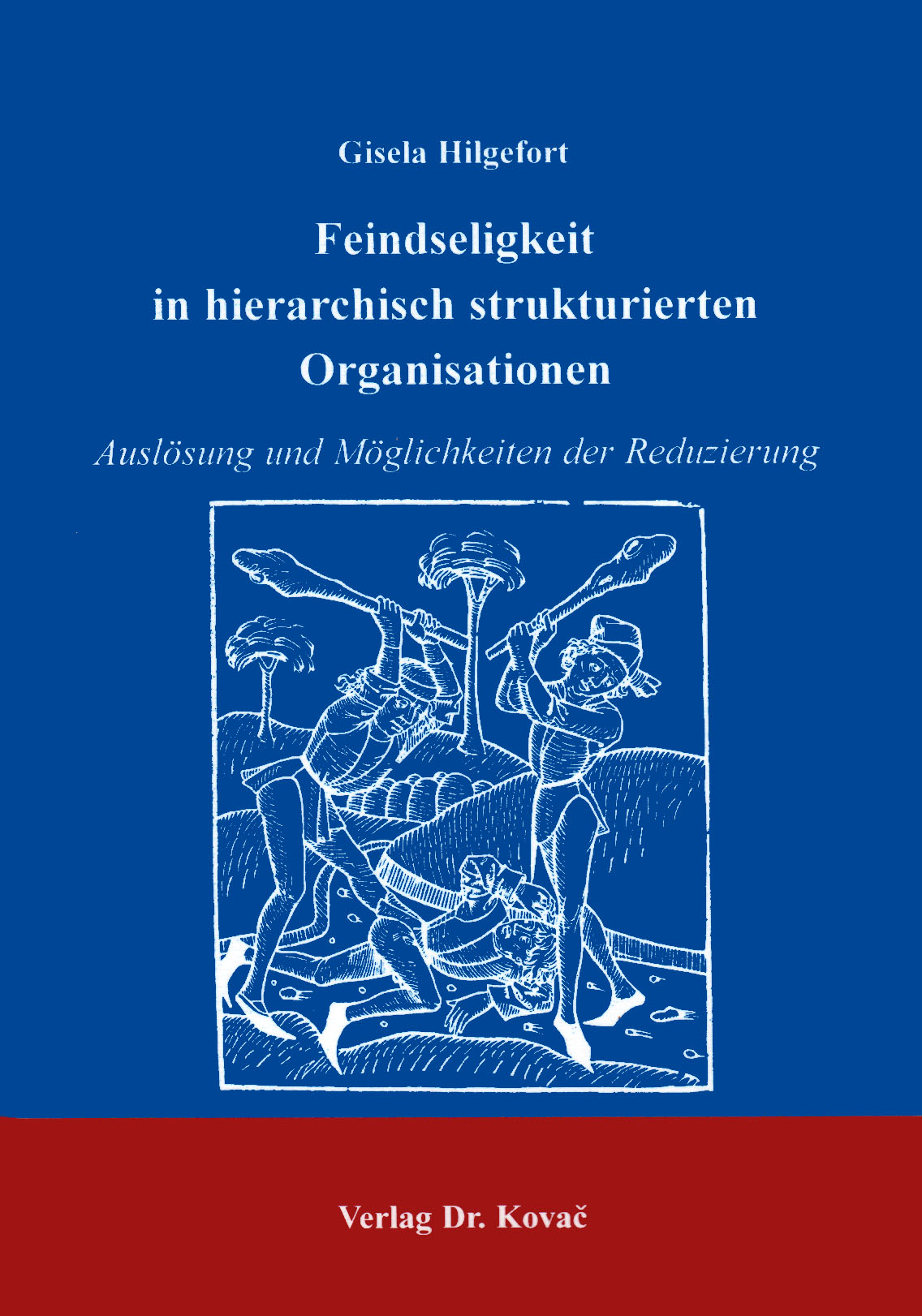 Cover: Feindseligkeit in hierarchisch strukturierten Organisationen