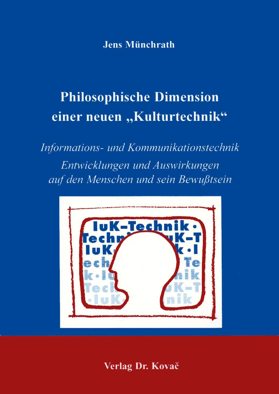 """Cover: Philosophische Dimension einer neuen """"Kulturtechnik"""""""