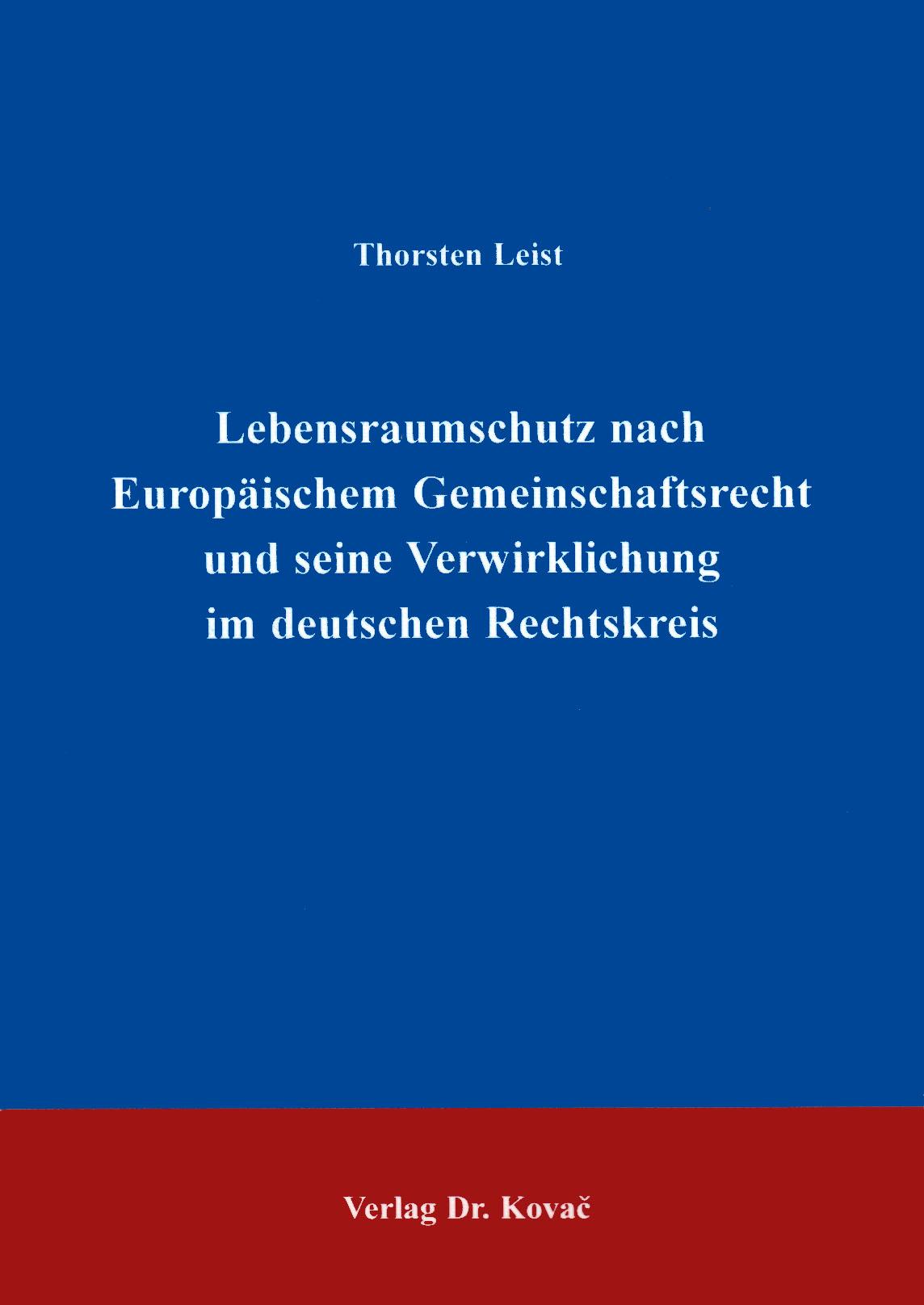 Cover: Lebensraumschutz nach Europäischem Gemeinschaftsrecht und seine Verwirklichung im deutschen Rechtskreis