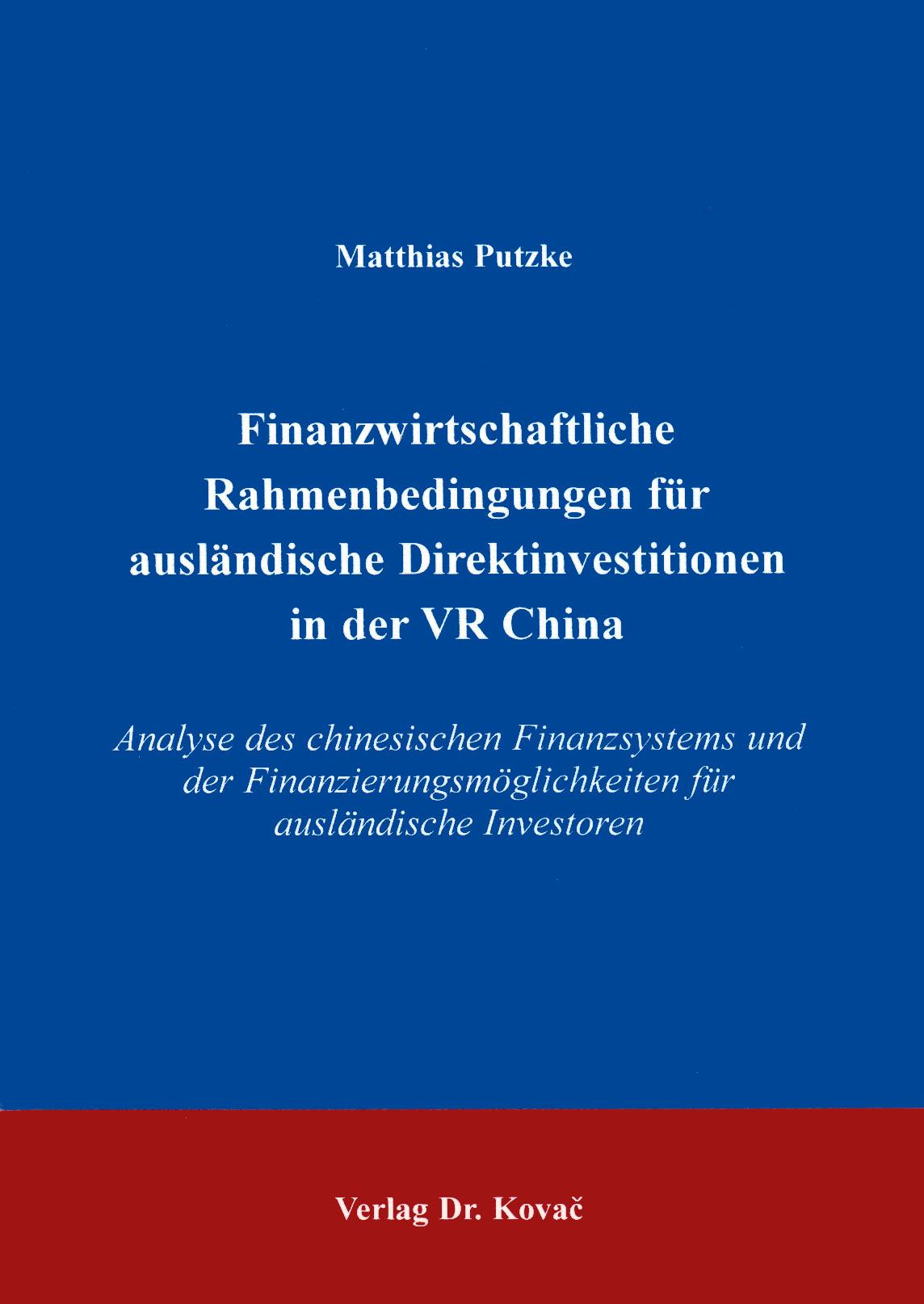 Cover: Finanzwirtschaftliche Rahmenbedingungen für ausländische Direktinvestitionen in der VR China
