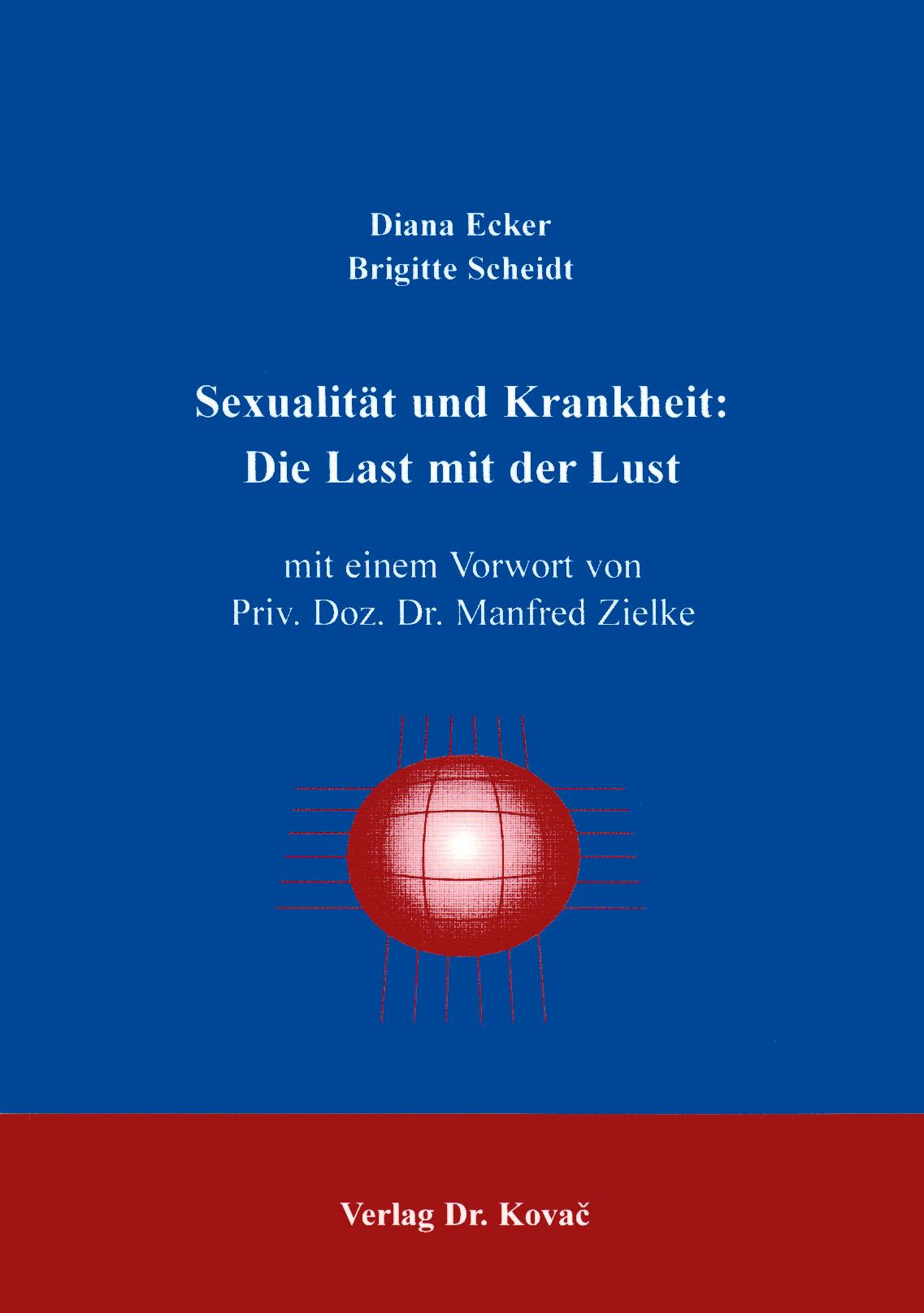 Cover: Sexualität und Krankheit: Die Last mit der Lust