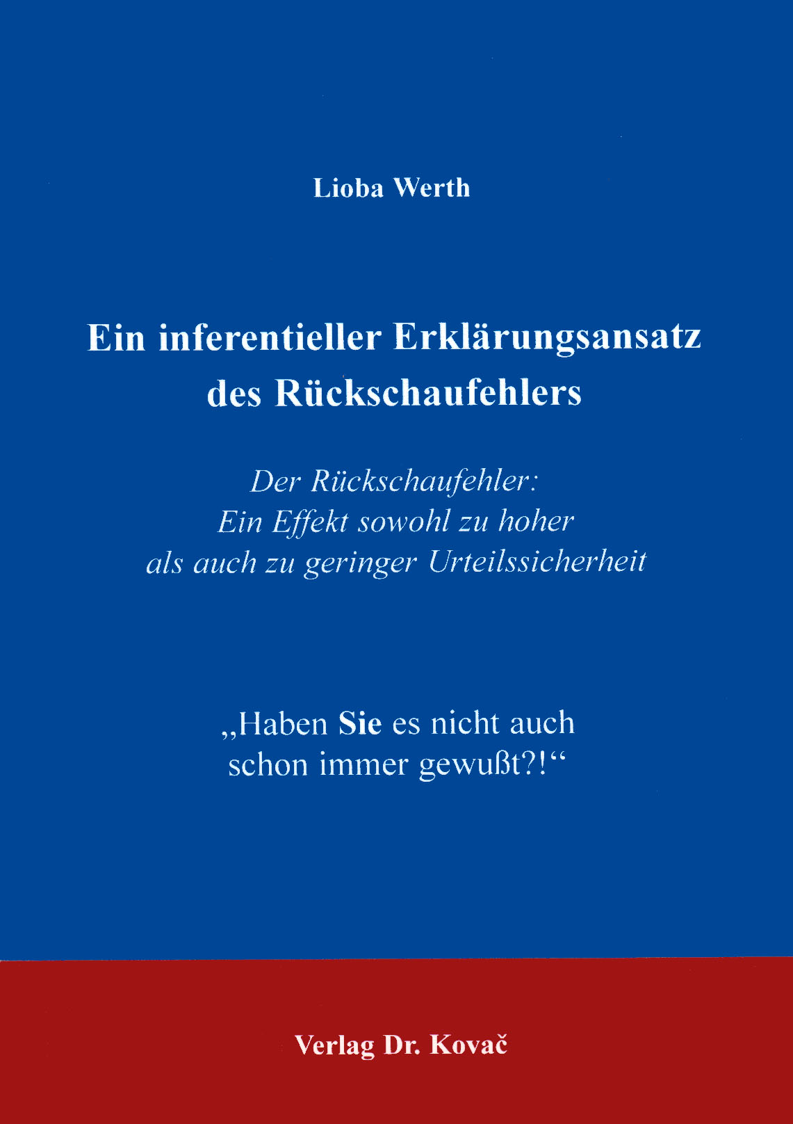 Cover: Ein inferentieller Erklärungsansatz des Rückschaufehlers