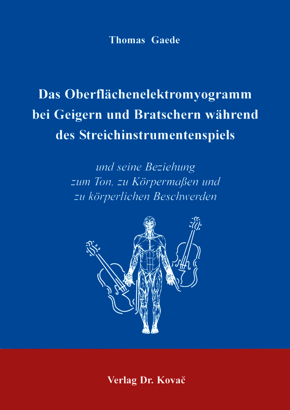 Cover: Das Oberflächenelektromyogramm bei Geigern und Bratschern während des Streichinstrumentspiels