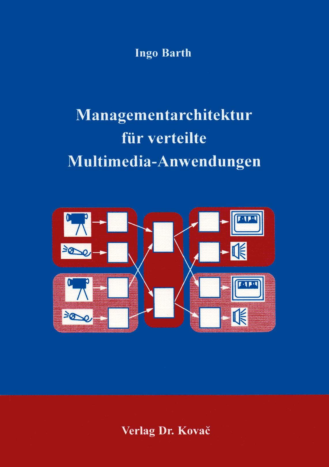 Cover: Managementarchitektur für verteilte Multimedia-Anwendung