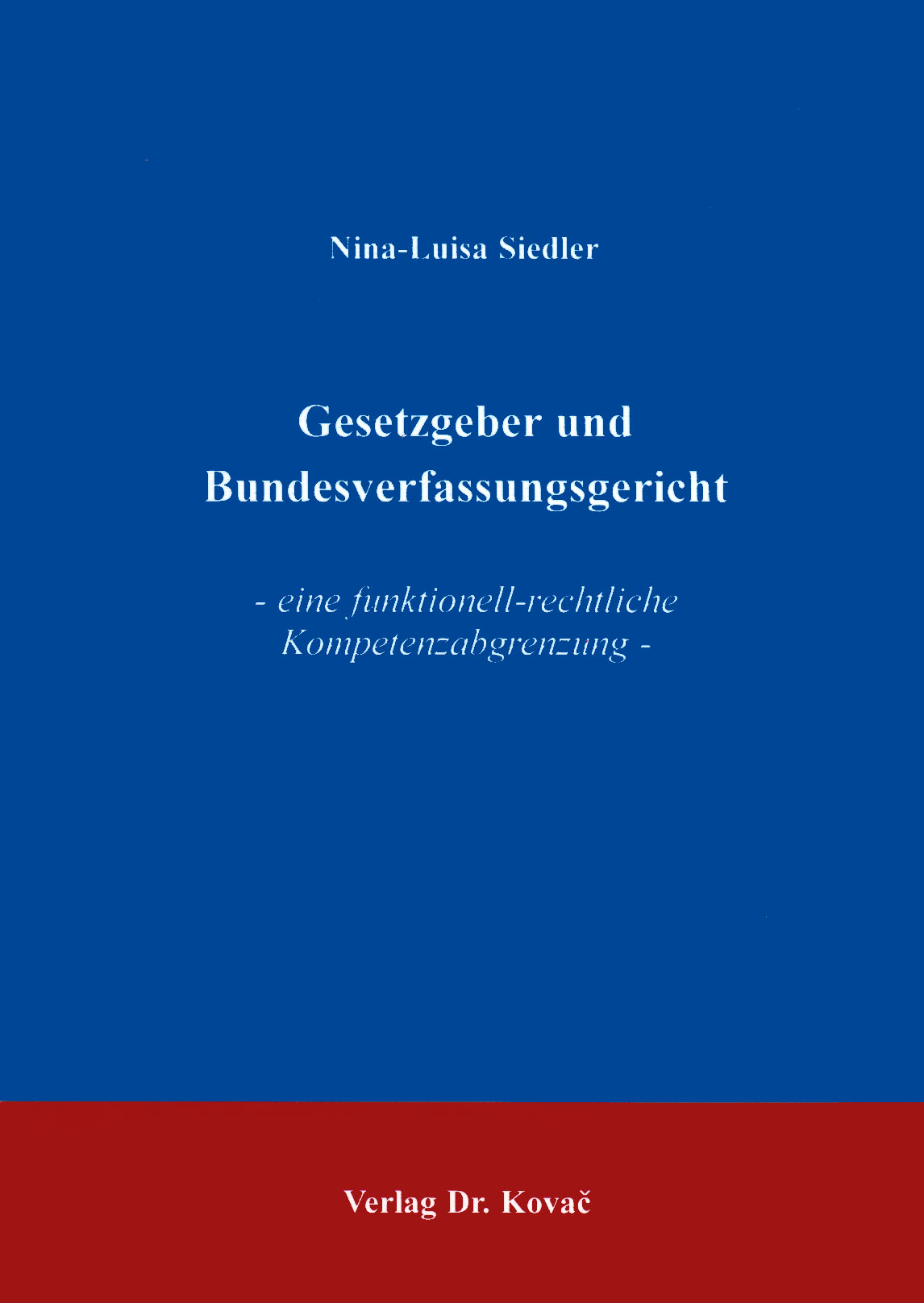 Cover: Gesetzgeber und Bundesverfassungsgericht