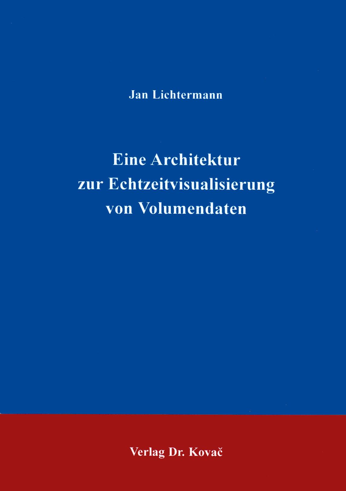 Cover: Eine Architektur zur Echtzeitvisualisierung von Volumendaten
