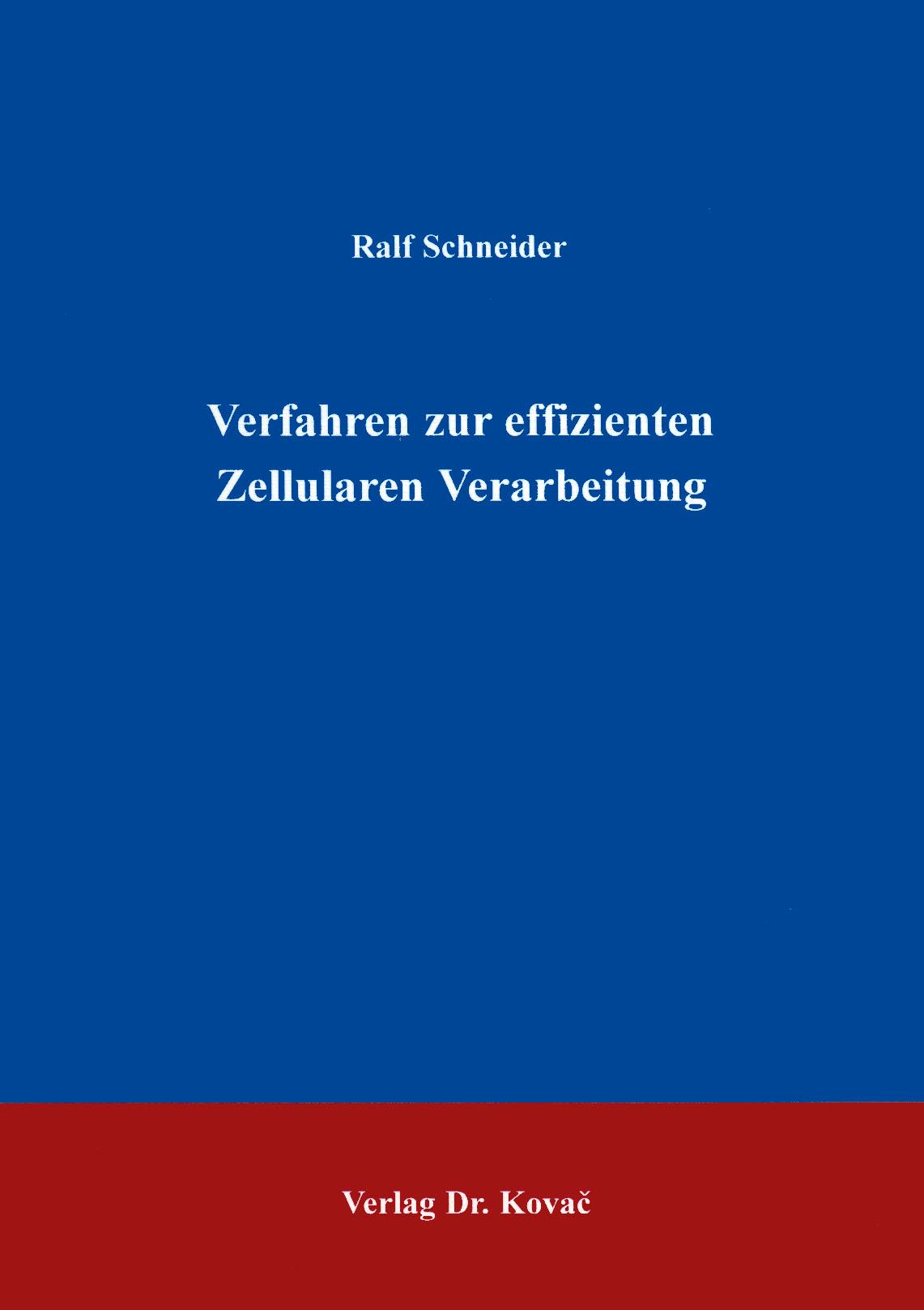Cover: Verfahren zur effizienten Zellularen Verarbeitung