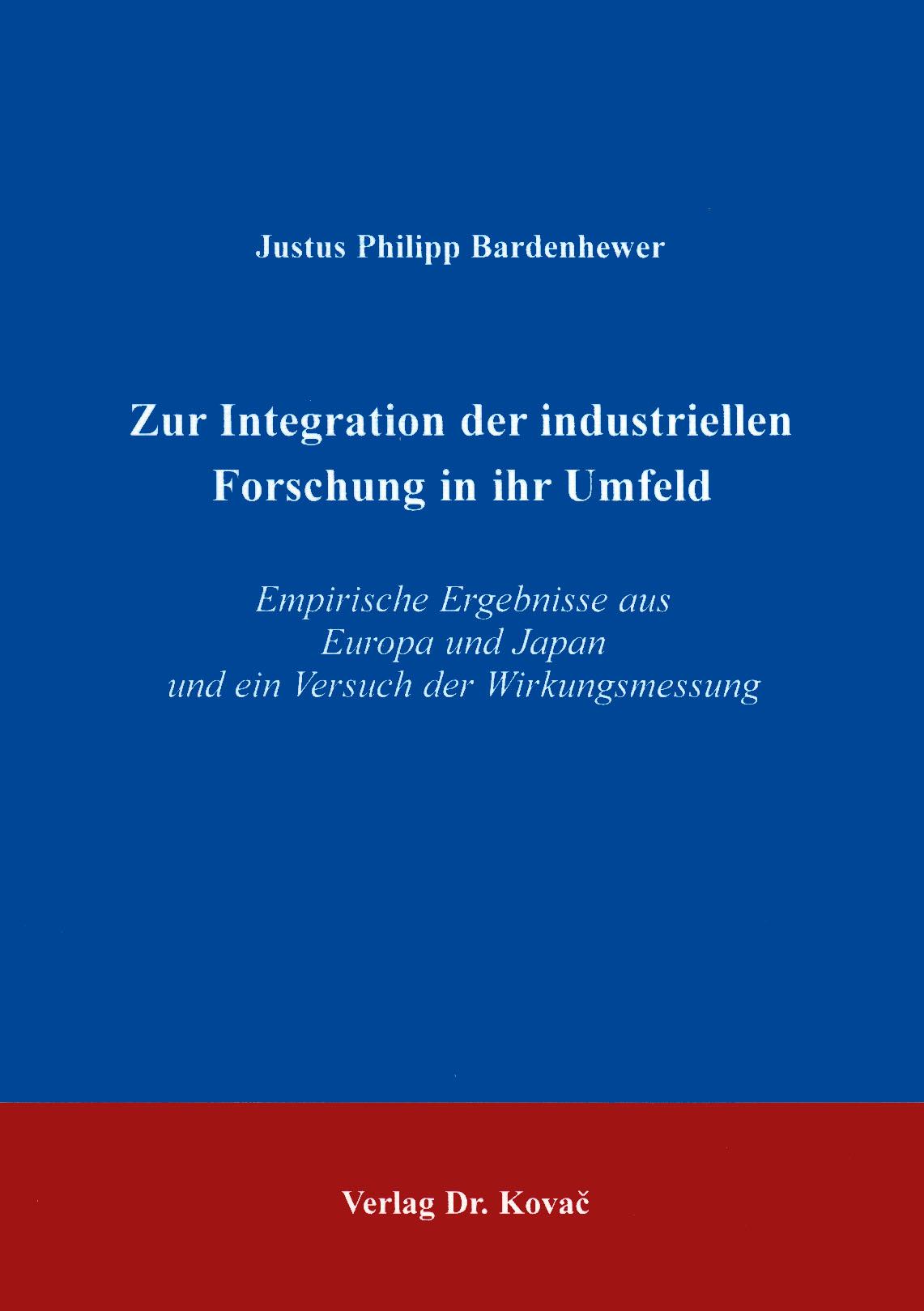 Cover: Zur Integration der industriellen Forschung in ihr Umfeld