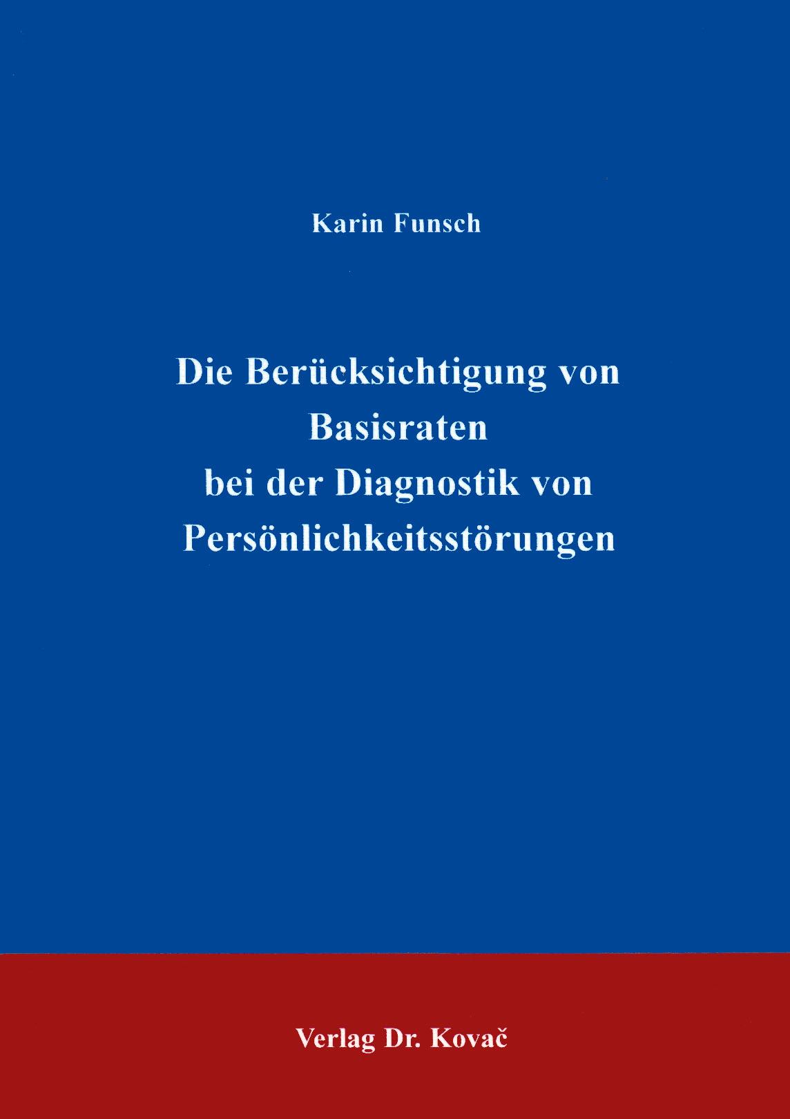 Cover: Die Berücksichtigung von Basisraten bei der Diagnostik von Persönlichkeitsstörungen