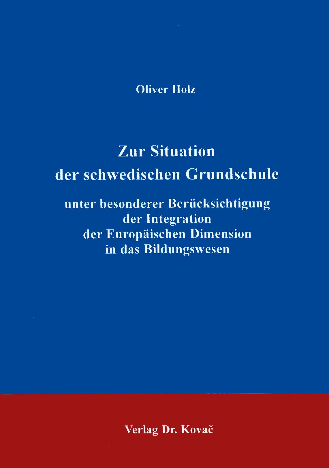 Cover: Zur Situation der schwedischen Grundschule unter besonderer Berücksichtigung der Integration der Europäischen Dimension in das Bildungswesen