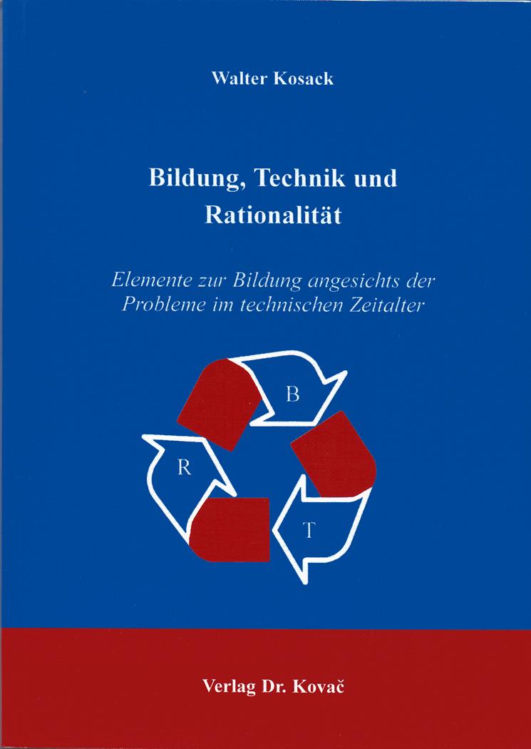 Cover: Bildung, Technik und Rationalität