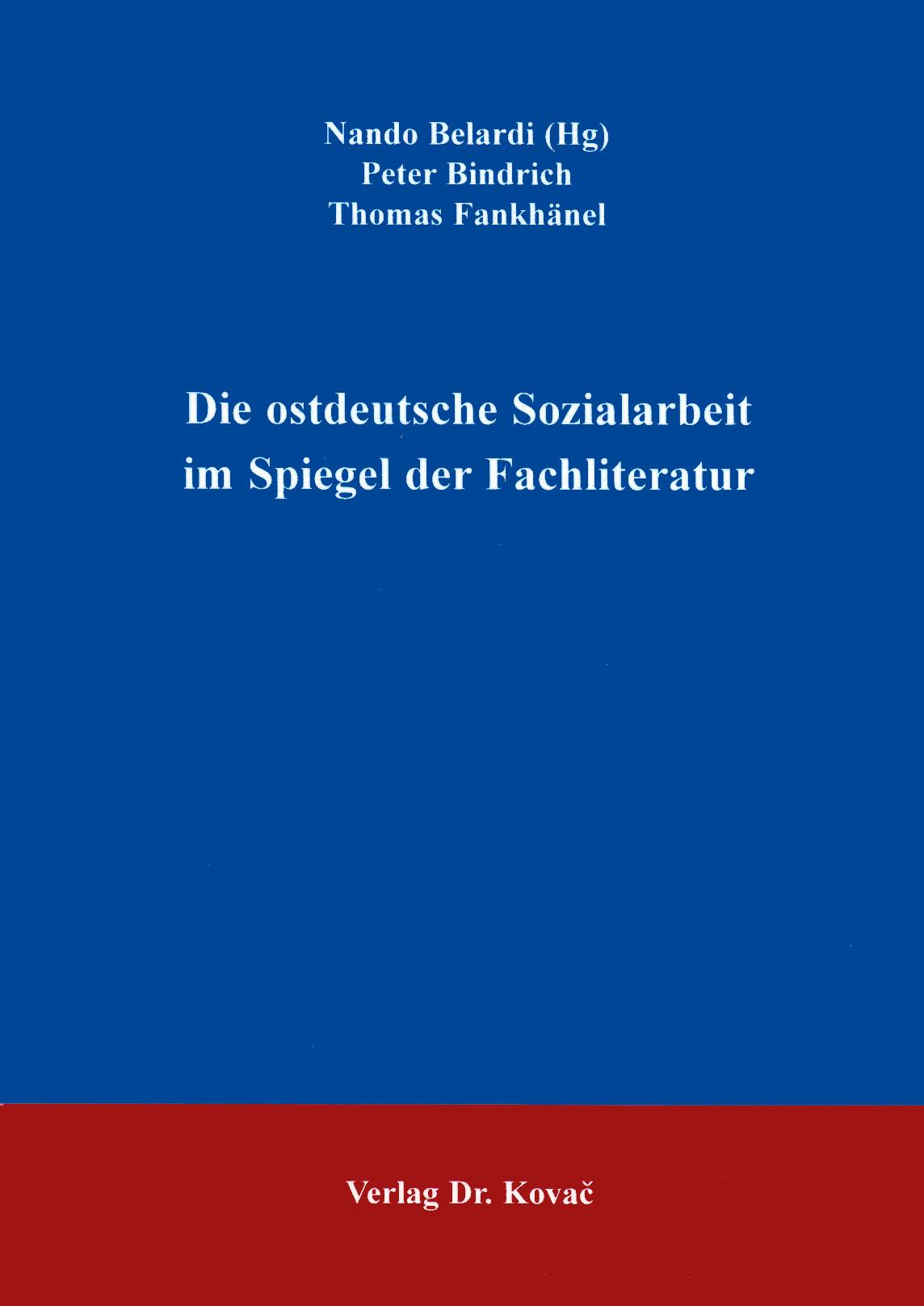 Cover: Die ostdeutsche Sozialarbeit im Spiegel der Fachliteratur
