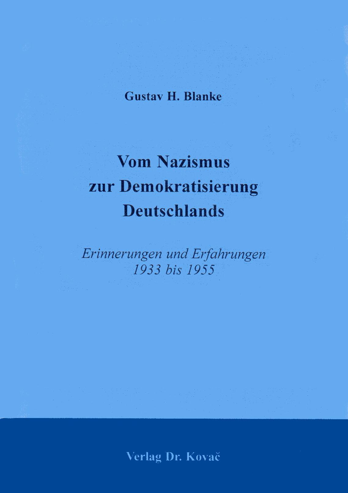Cover: Vom Nazismus zur Demokratisierung Deutschlands: Erinnerungen und Erfahrungen 1933 bis 1955