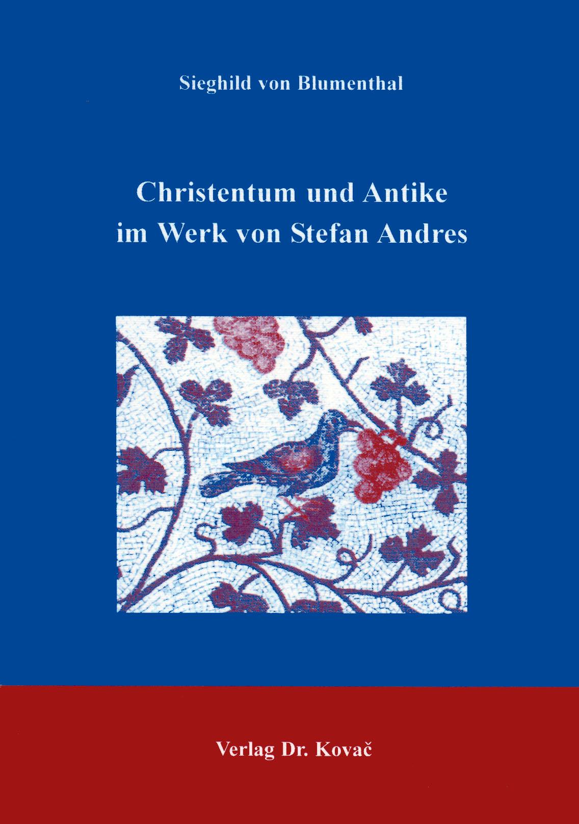 Cover: Christentum und Antike im Werk von Stefan Andres