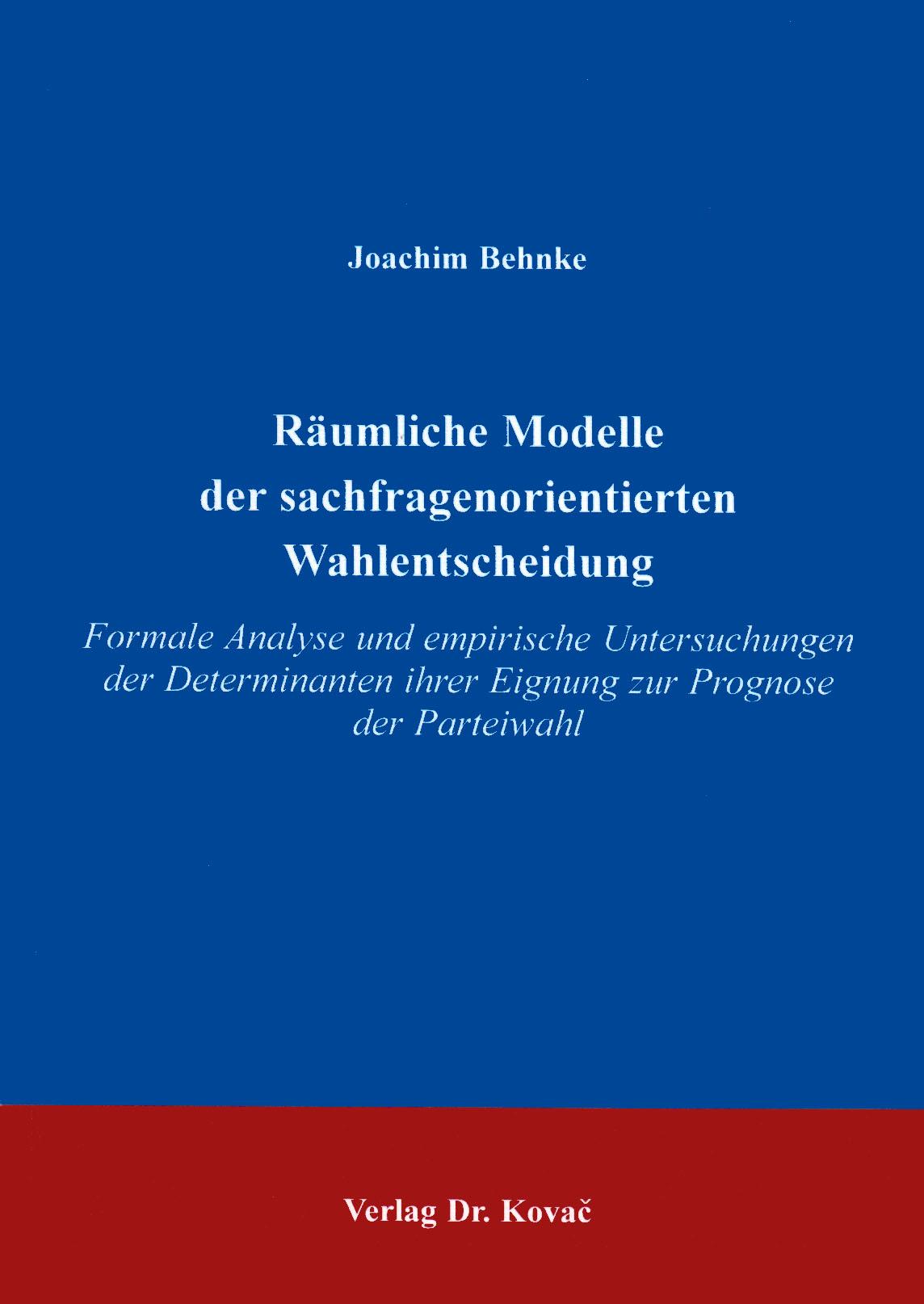 Cover: Räumliche Modelle der sachfragenorientierten Wahlentscheidung