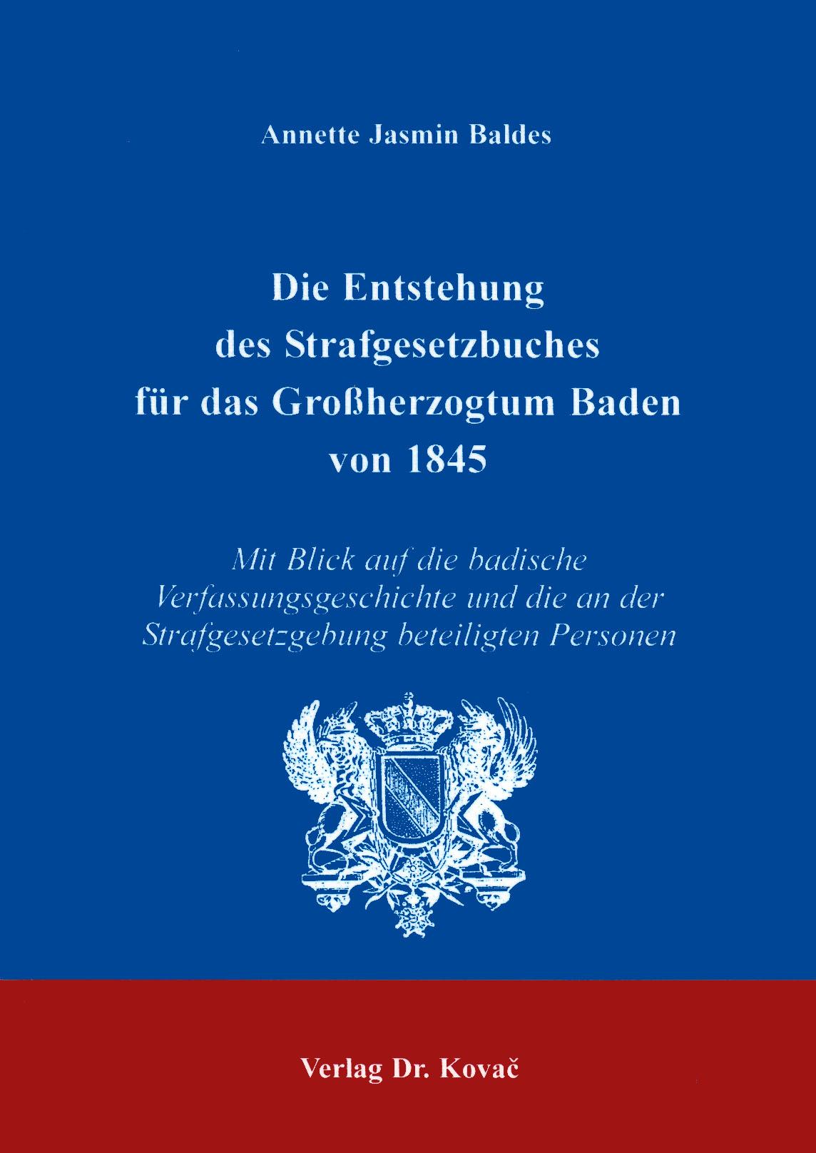 Cover: Die Entstehung des Strafgesetzbuches von 1845