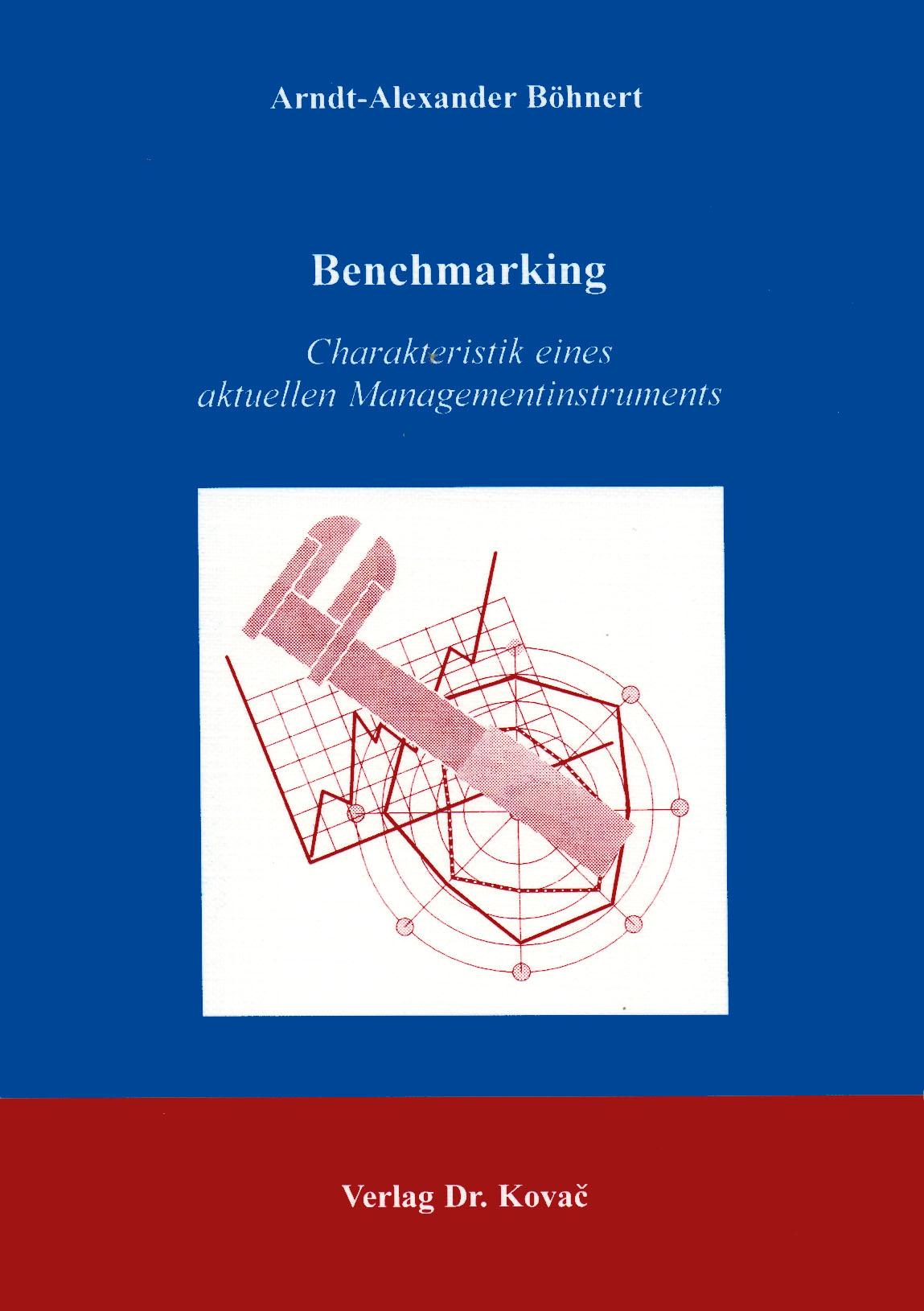 Cover: Benchmarking - Charakteristik eines aktuellen Managementinstruments