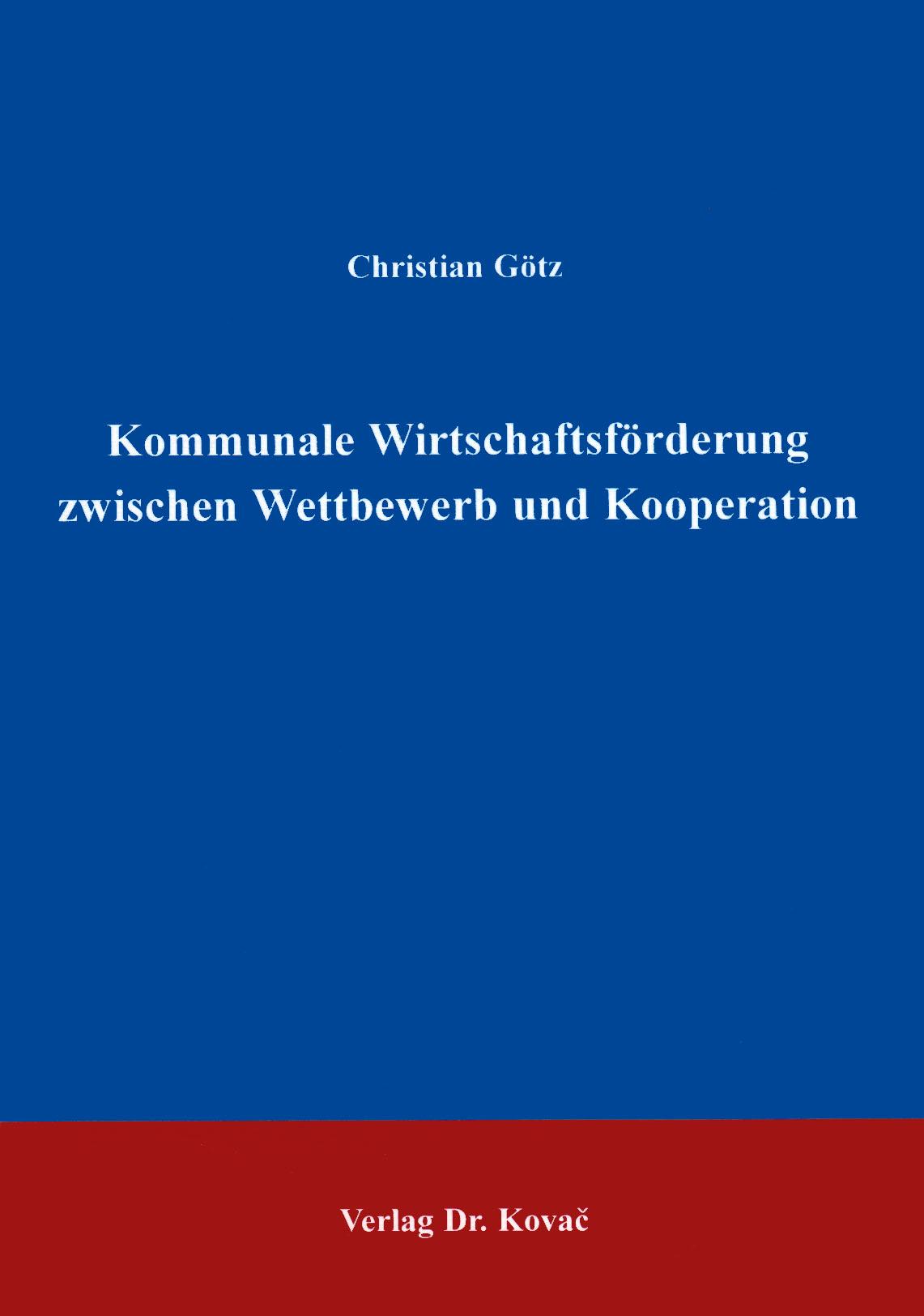 Cover: Kommunale Wirtschaftsförderung zwischen Wettbewerb und Kooperation