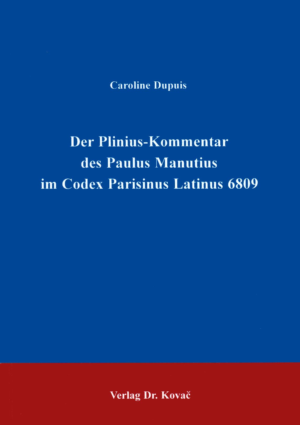 Cover: Der Plinius-Kommentar des Paulus Manutius im Codex Parisinus Latinus 6809