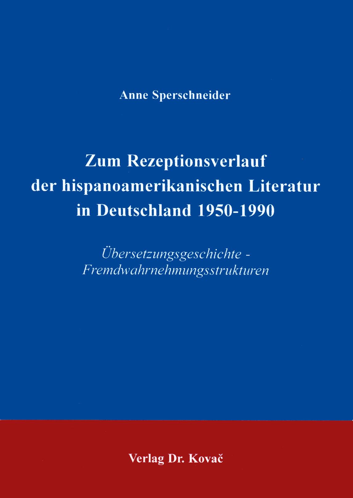 Cover: Zum Rezeptionsverlauf der hispanoamerikanischen Literatur in Deutschland 1950-1990
