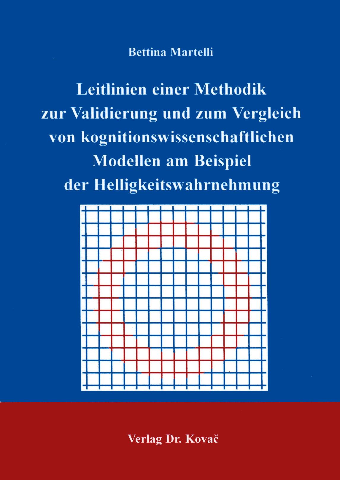 Cover: Leitlinien einer Methodik zur Validierung und zum Vergleich von kognitionswissenschaftlichen Modellen