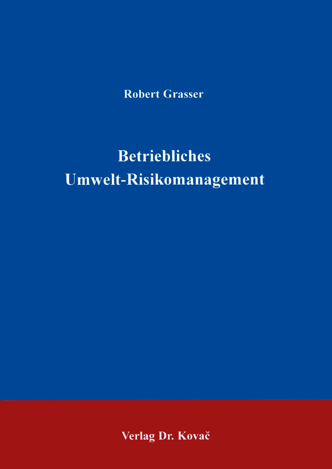 Cover: Betriebliches Umwelt-Risikomanagement
