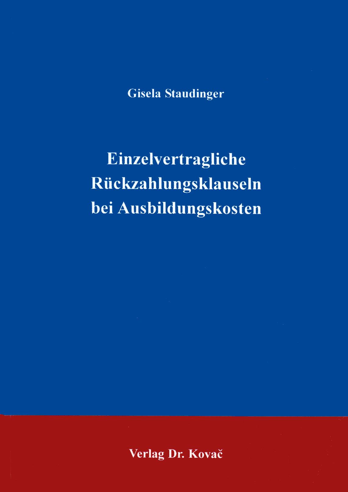 Cover: Einzelvertragliche Rückzahlungsklauseln bei Ausbildungskosten