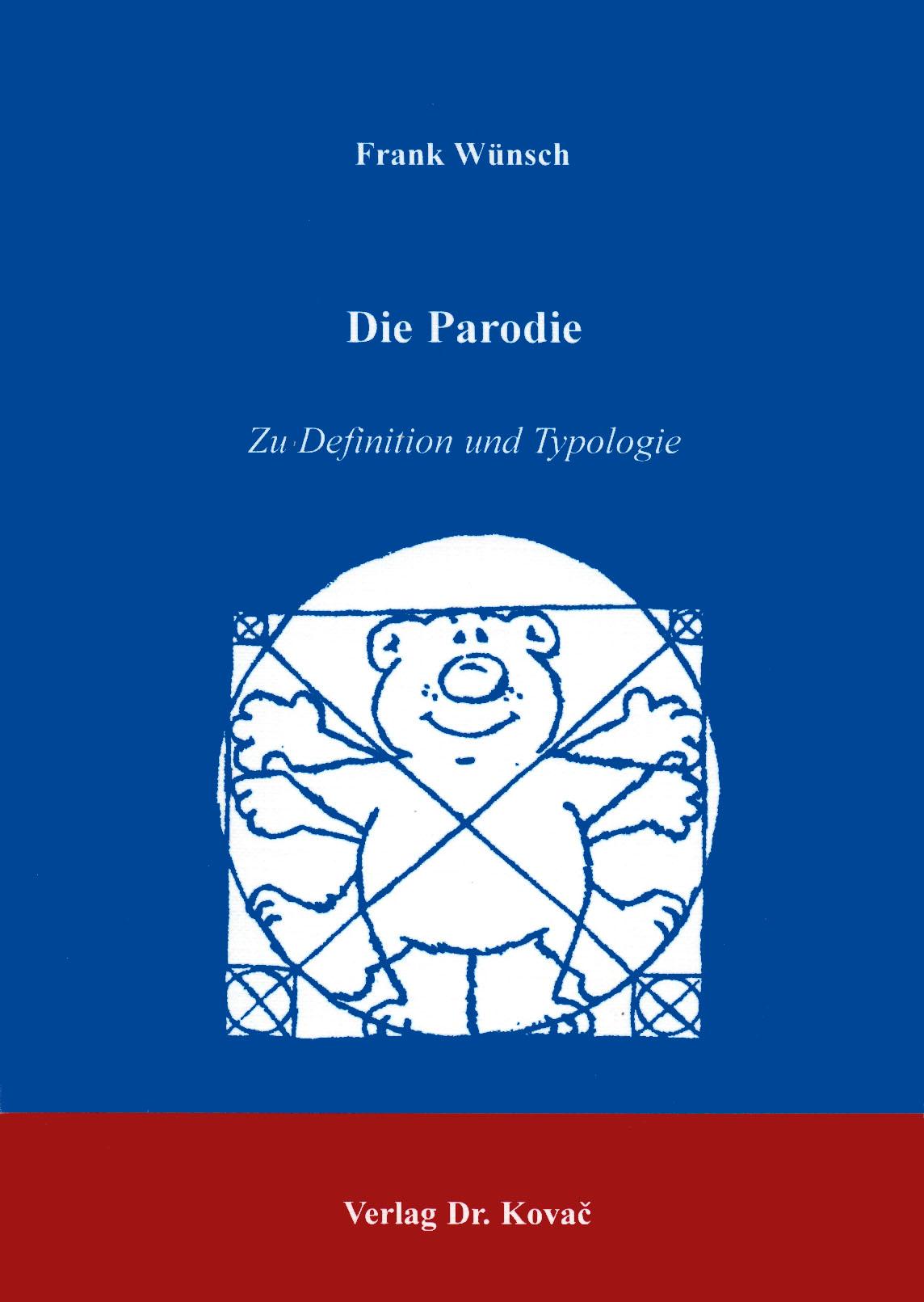 Cover: Die Parodie: zu Definition und Typologie