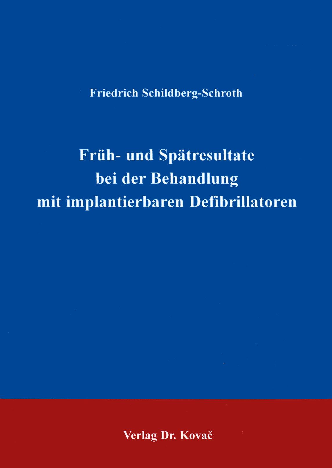 Cover: Früh- und Spätresultate bei der Behandlung mit implantierbaren Defibrillatoren