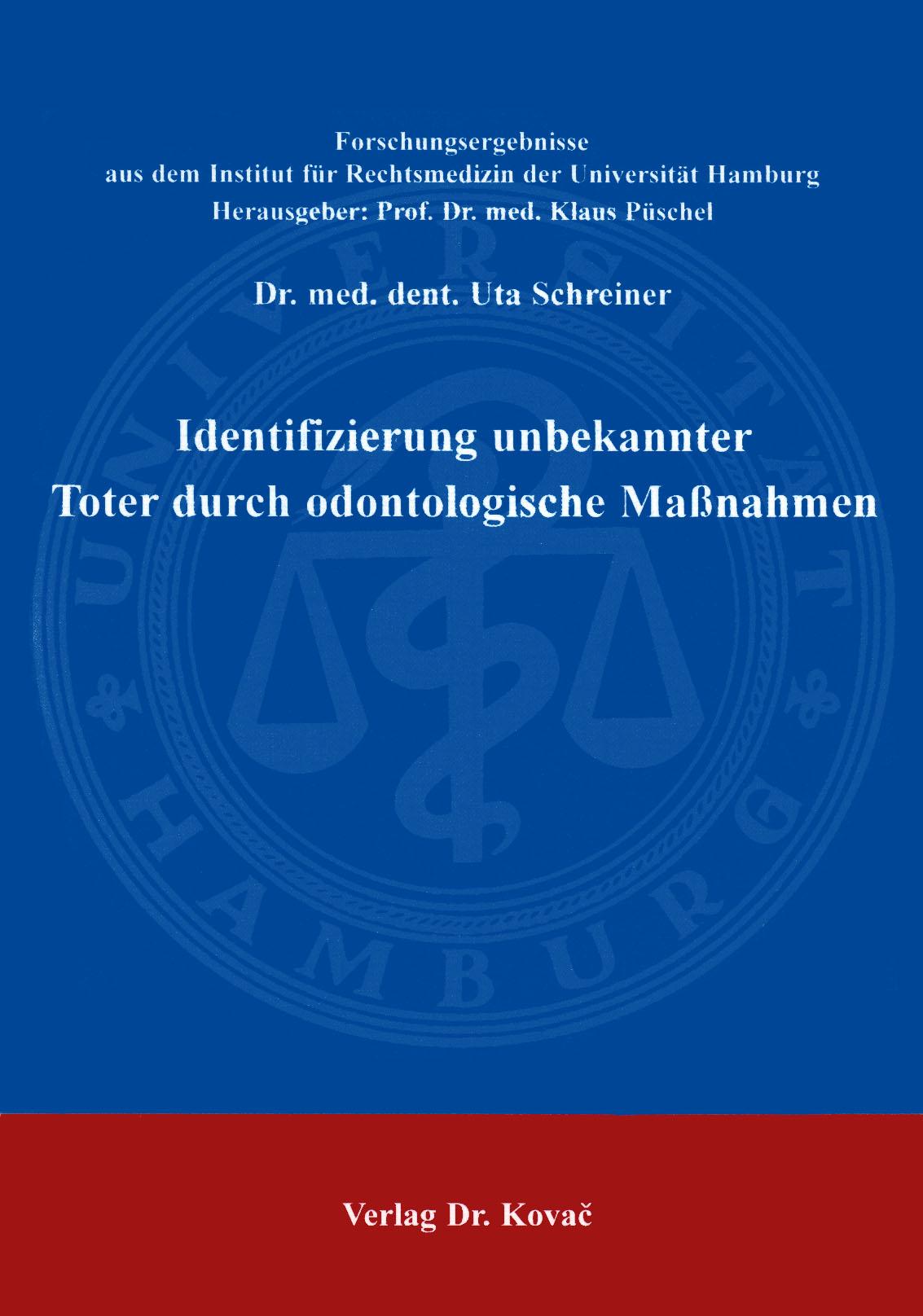 Cover: Identifizierung unbekannter Toter durch odontologische Maßnahmen