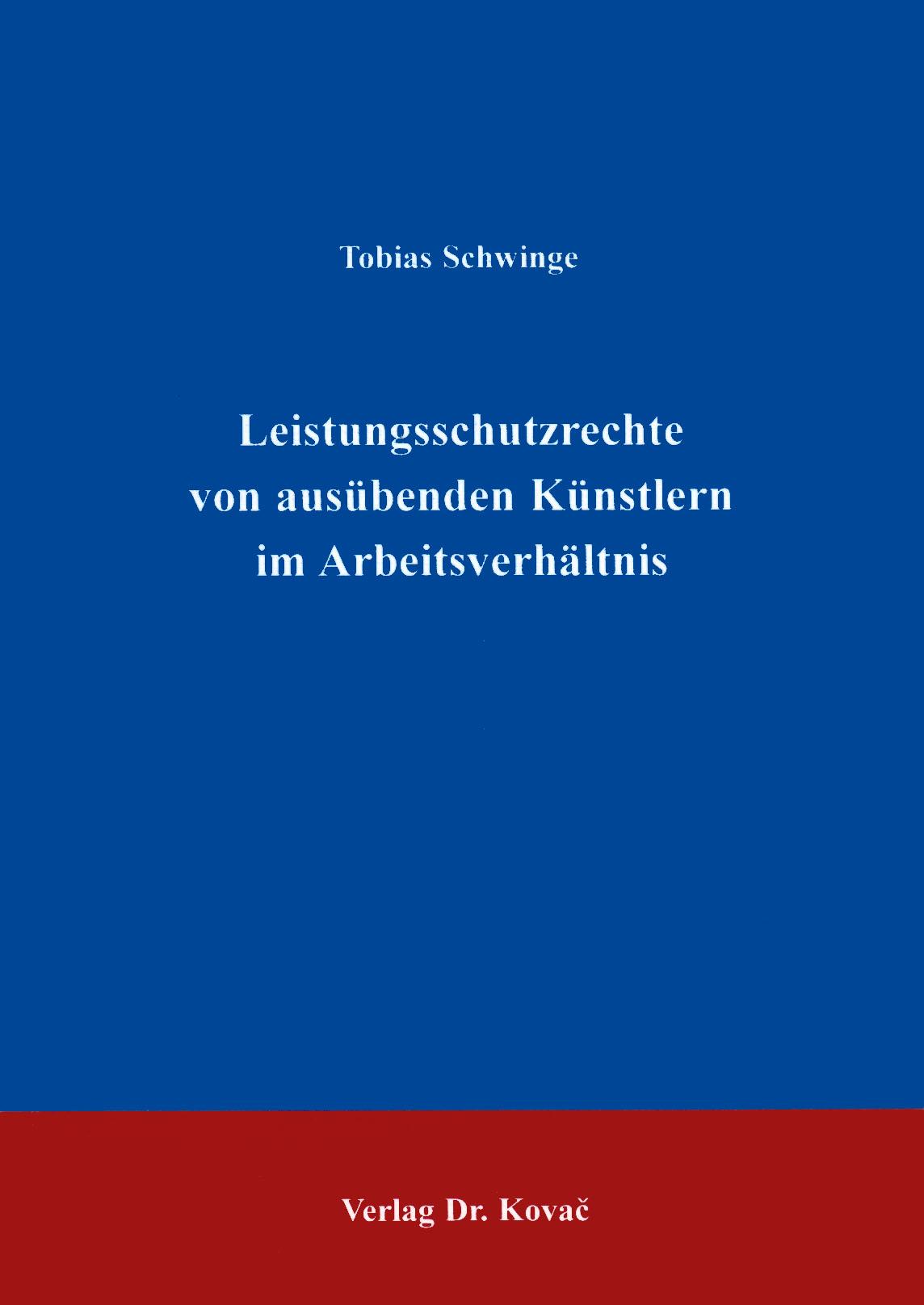 Cover: Leistungsschutzrechte von ausübenden Künstlern im Arbeitsverhältnis