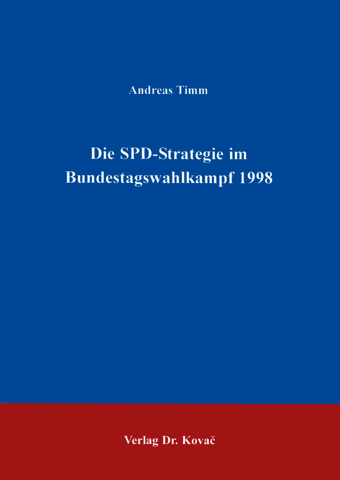 Cover: Die SPD-Strategie im Bundestagswahlkampf 1998