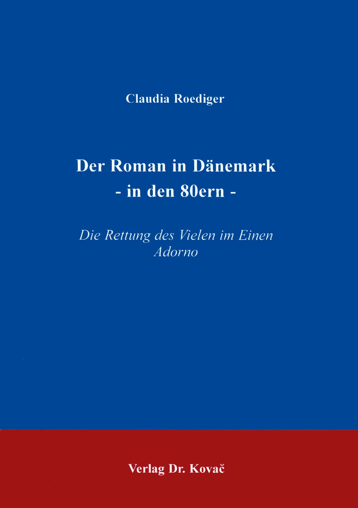 Cover: Der Roman in Dänemark -in den 80ern-