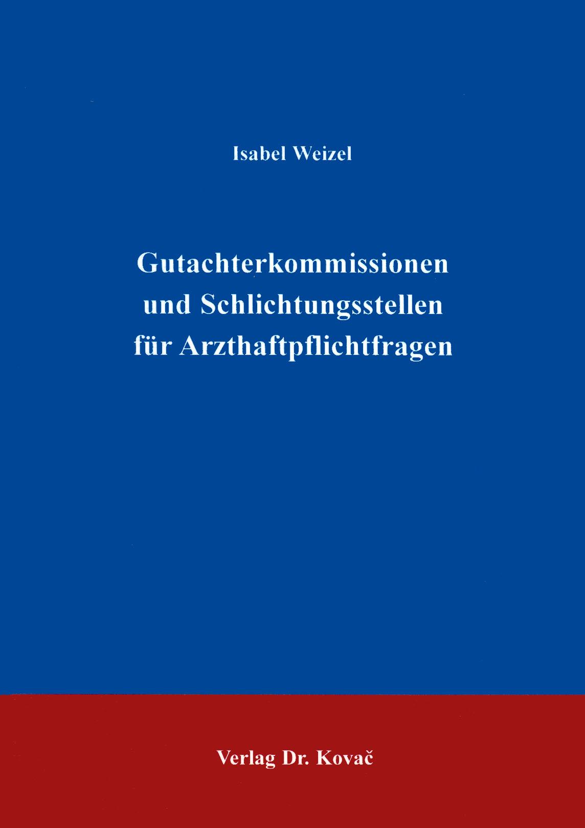 Cover: Gutachterkommission und Schlichtungsstellen für Arzthaftpflichten