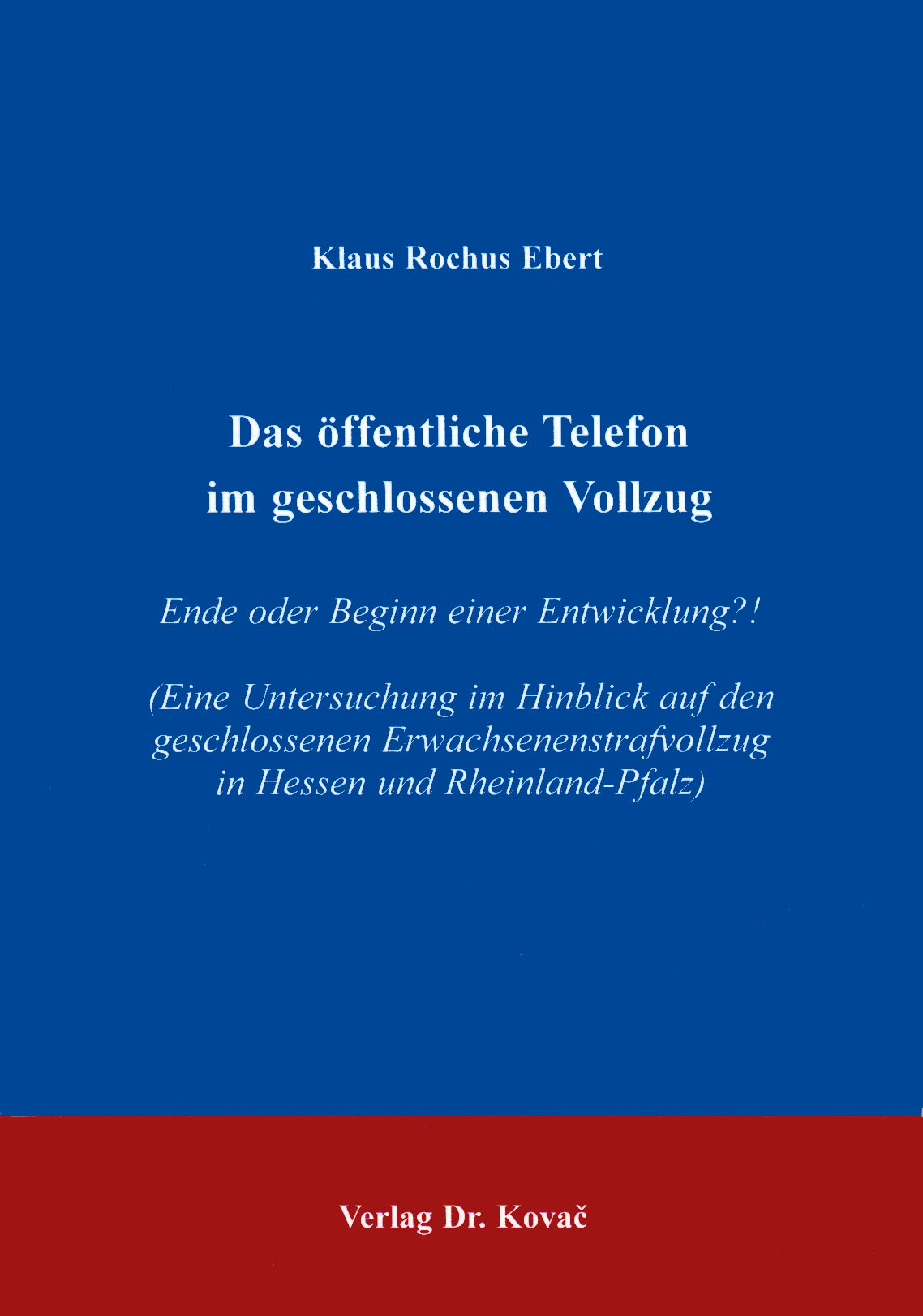 Cover: Das öffentliche Telefon im geschlossenen Vollzug