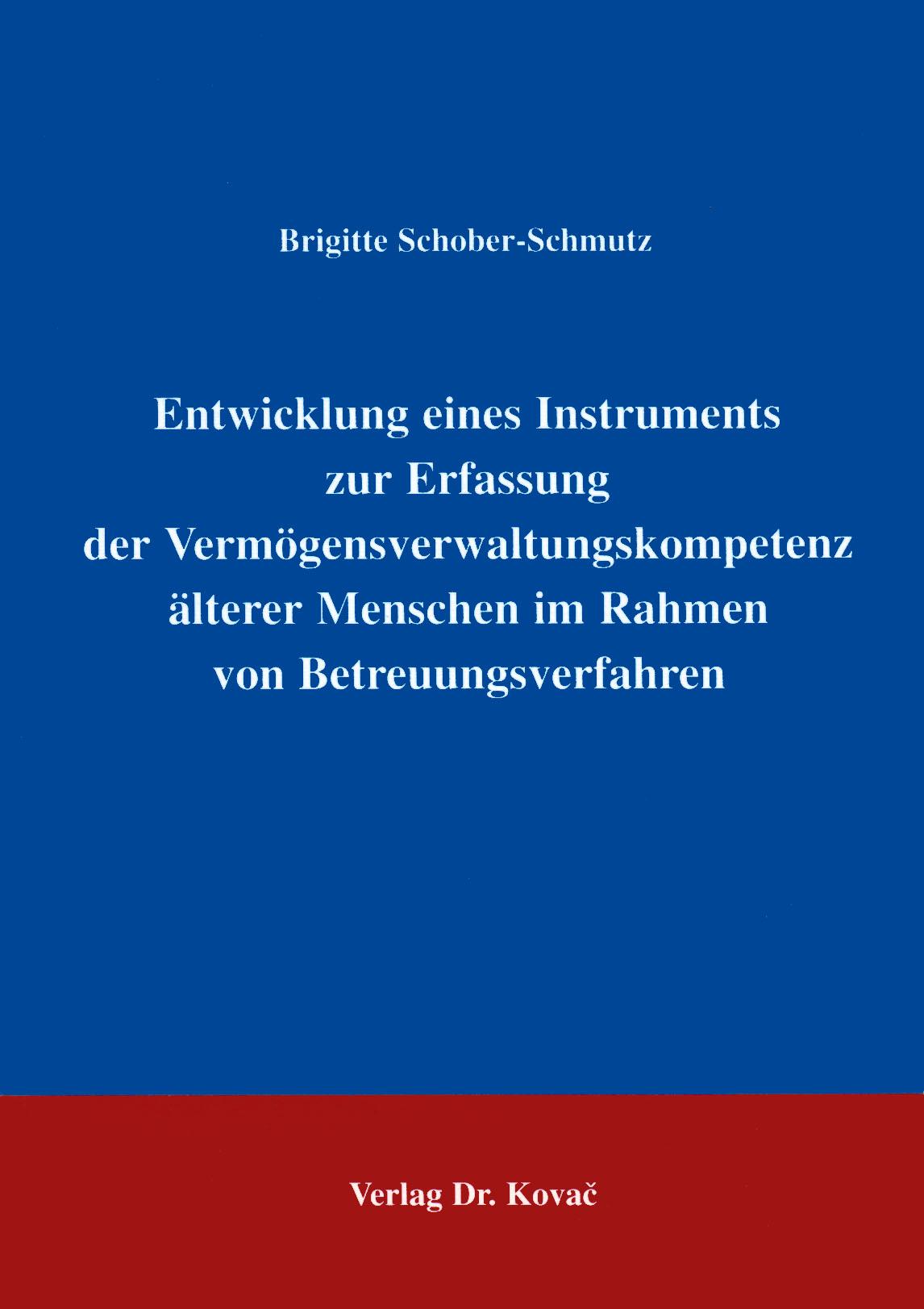 Cover: Entwicklung eines Instruments zur Erfassung der Vermögensverwaltungskopetenz älterer Menschen im Rahmen von Betreuungsverfahren