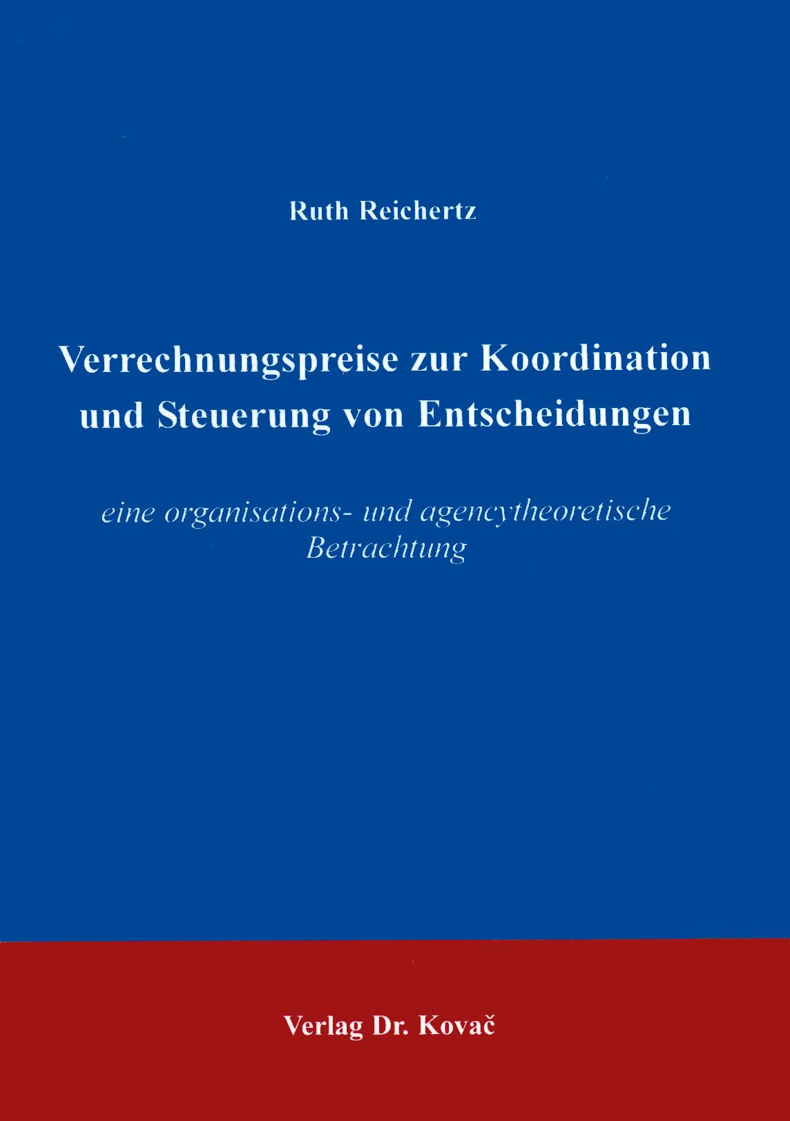 Cover: Verrechnungspreise zur Koordination und Steuerung von Entscheidungen
