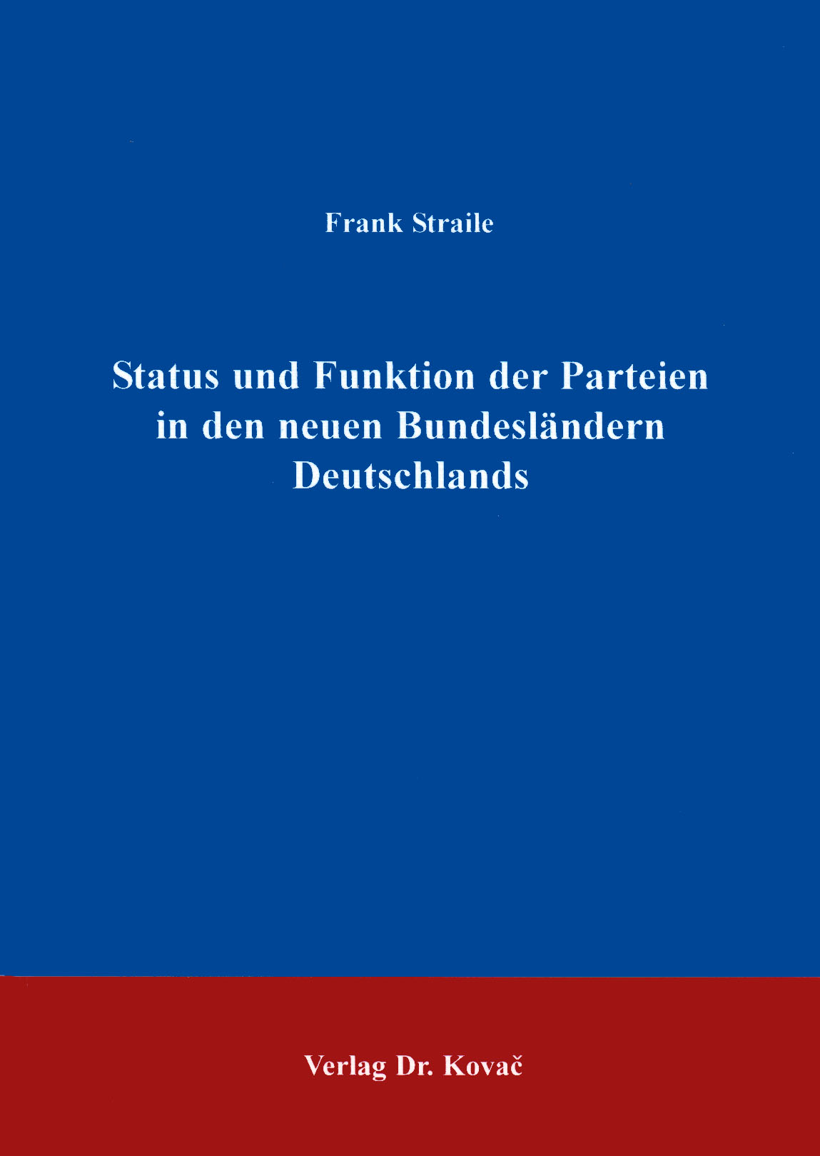 Cover: Status und Funktion der Parteien in den neuen Bundesländern Deutschlands