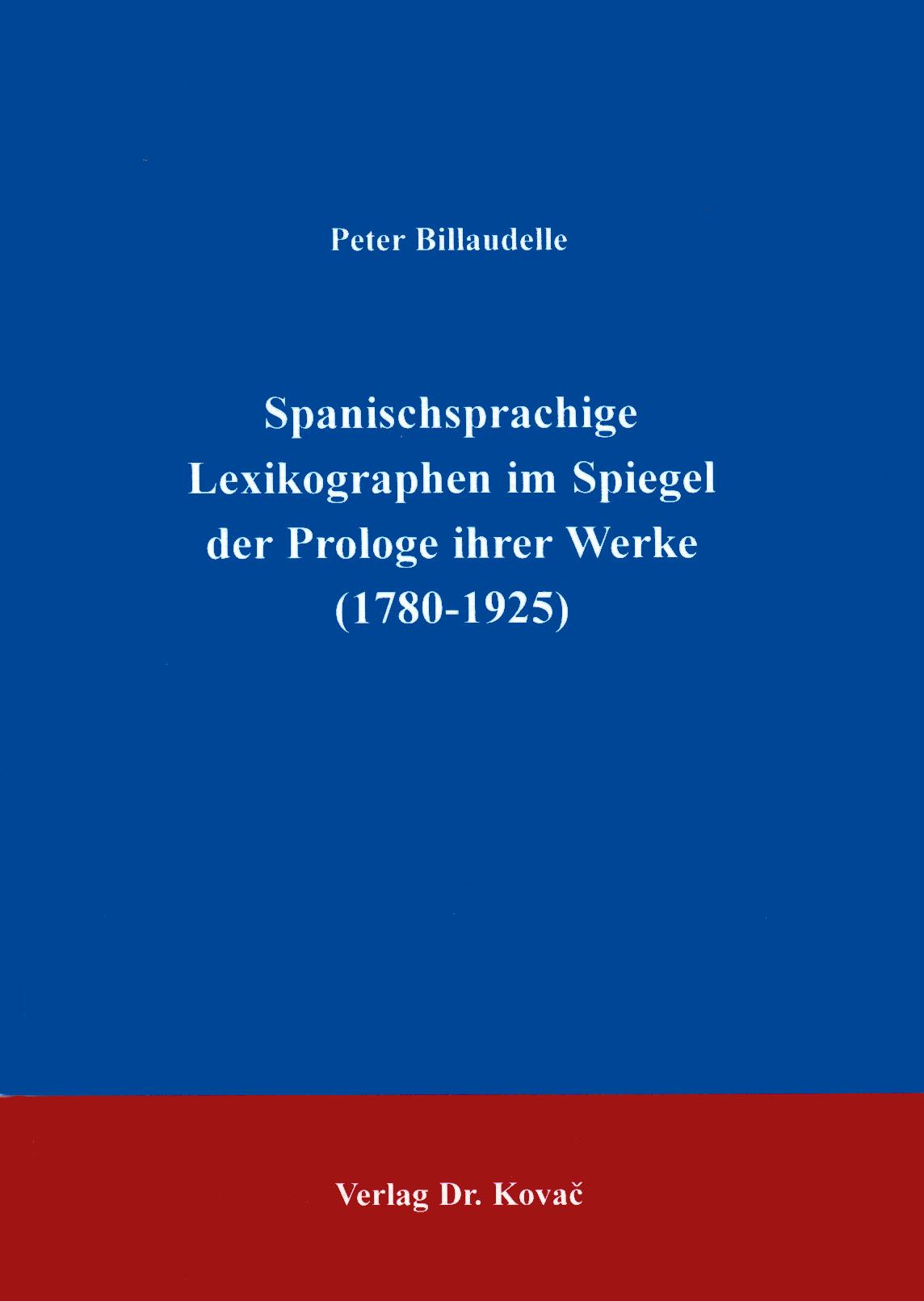 Cover: Spanischsprachige Lexikographen im Spiegel der Prologe ihrer Werke (1780-1925)
