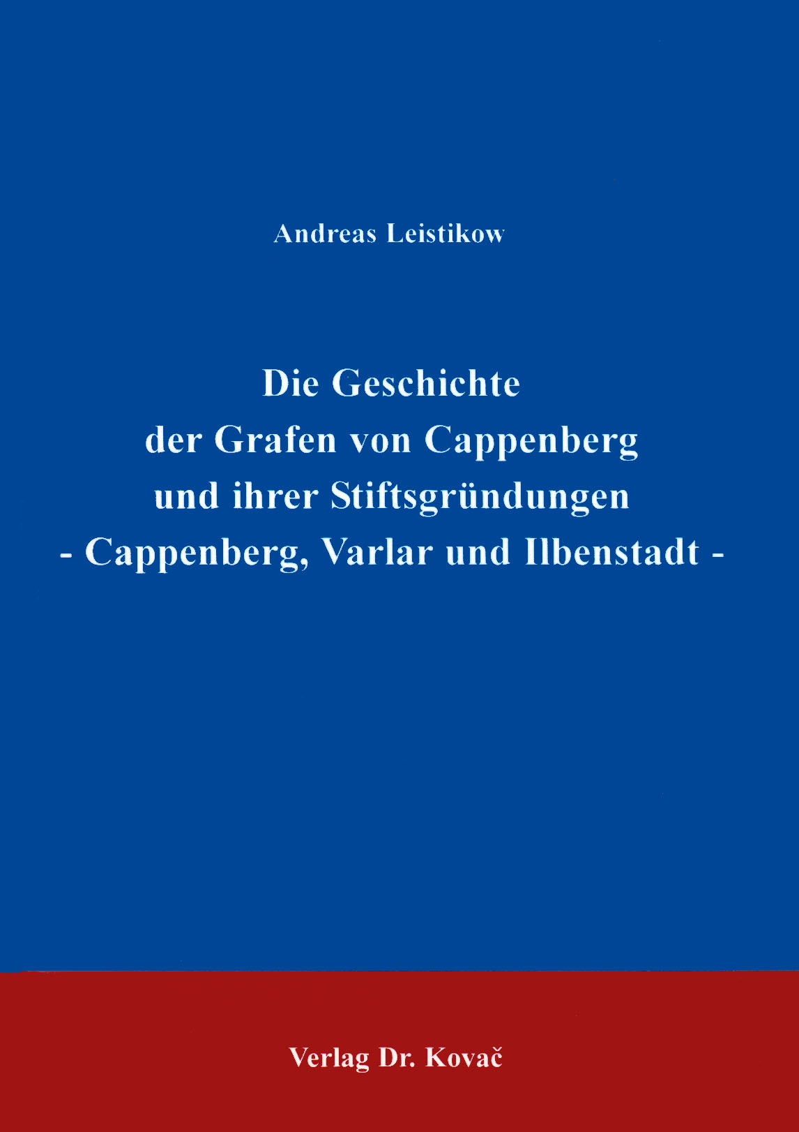 Cover: Die Geschichten der Grafen von Cappenberg und ihrer Stiftsgründungen