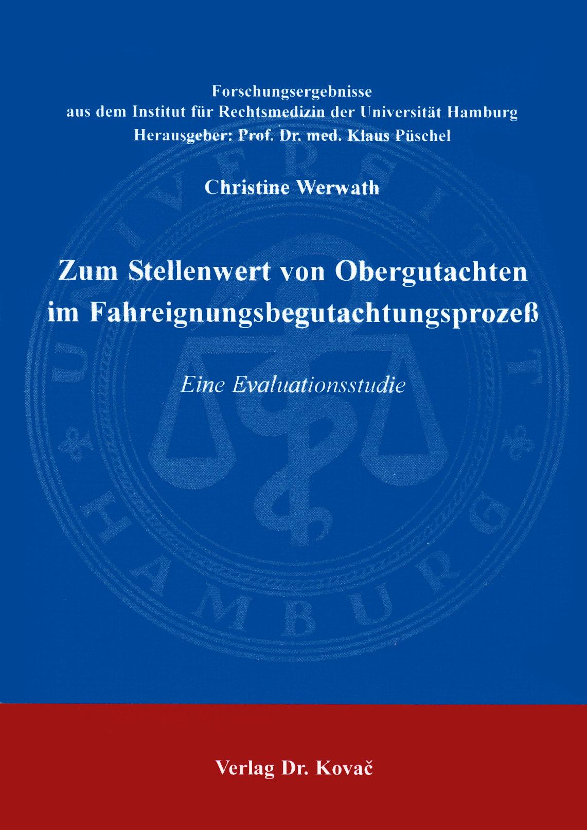Cover: Zum Stellenwert von Obergutachten im Fahreignungsbegutachtungsprozeß