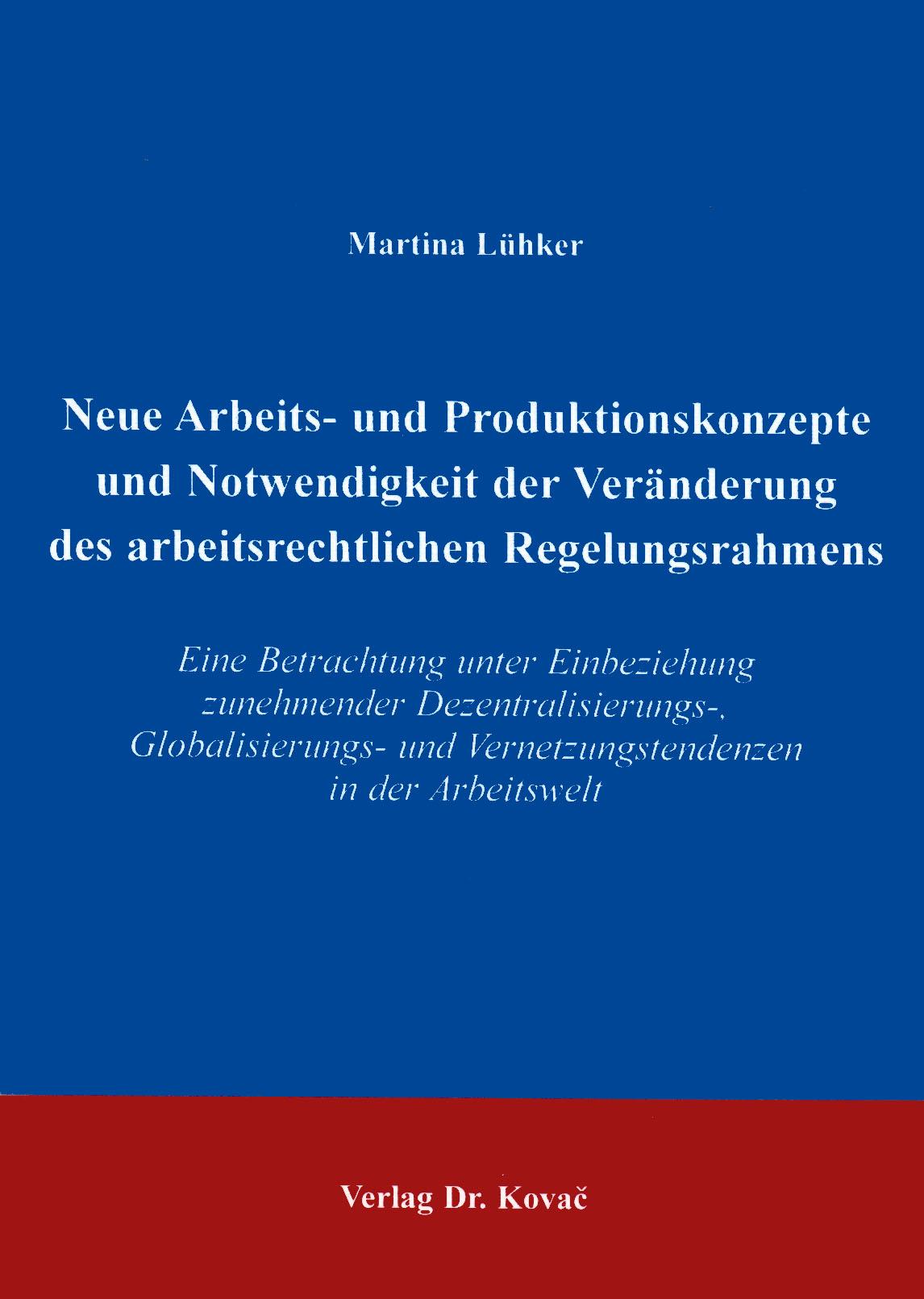 Cover: Neue Arbeits- und Produktionskonzepte und Notwendigkeit der Veränderung des arbeitsrechtlichen Regelungsrahmens