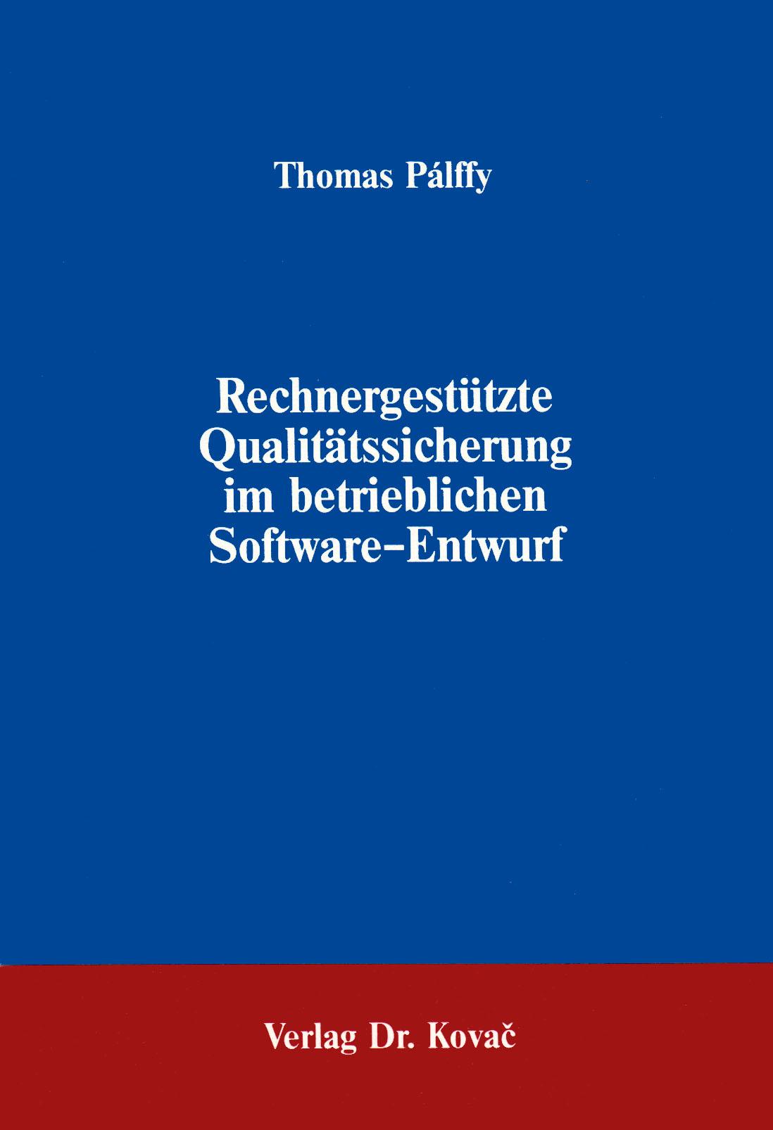 Cover: Rechnergestützte Qualitätssicherung im betrieblichen Software-Entwurf