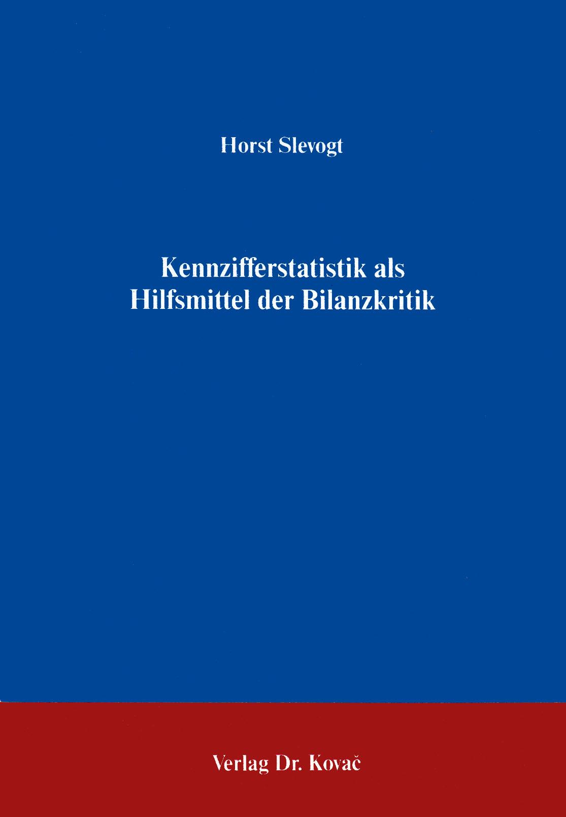 Cover: Kennzifferstatistik als Hilfsmittel der Bilanzkritik